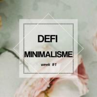 Défi minimalisme: Semaine 1